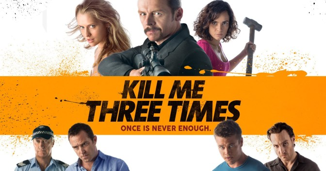"""Review: """"Kill Me Three Times"""" is Tedious Overkill"""
