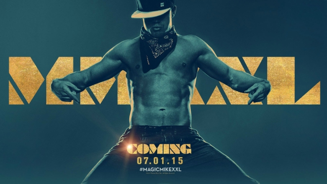 Review: <i>Magic Mike XXL</i>